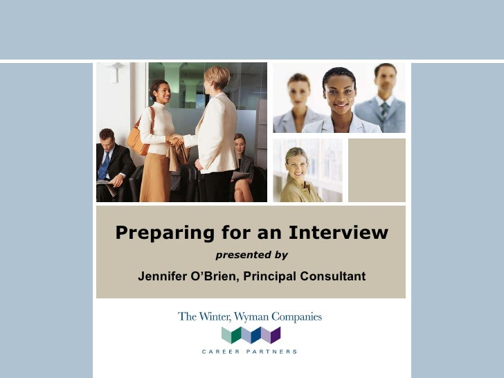 Preparing for an Interview presented by Jennifer O'Brien, Principal Consultant