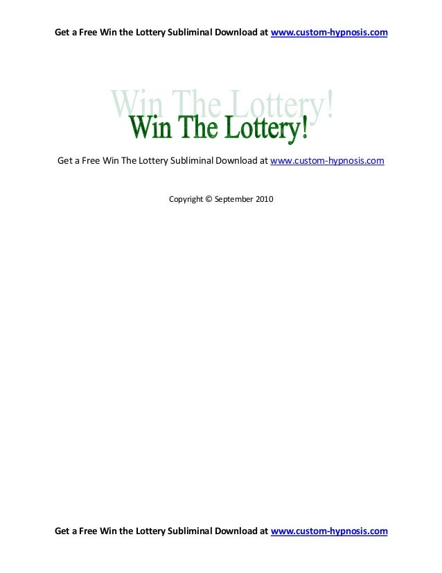 Get a Free Win the Lottery Subliminal Download at www.custom-hypnosis.com Get a Free Win the Lottery Subliminal Download a...