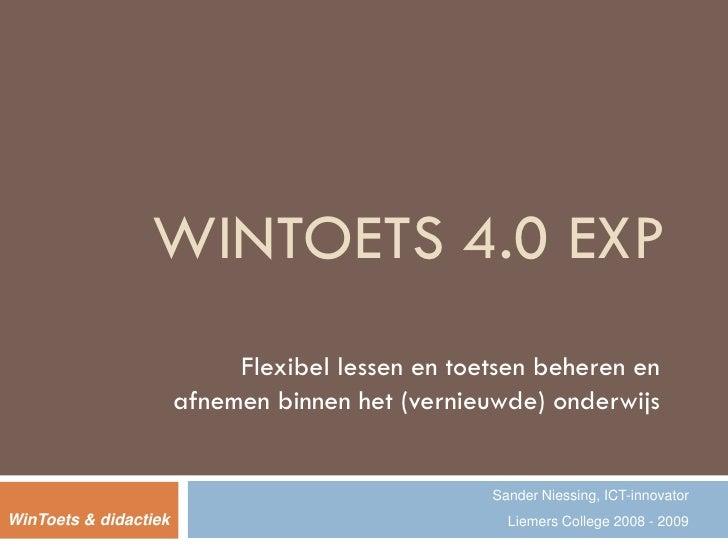 WINTOETS 4.0 EXP                             Flexibel lessen en toetsen beheren en                        afnemen binnen h...