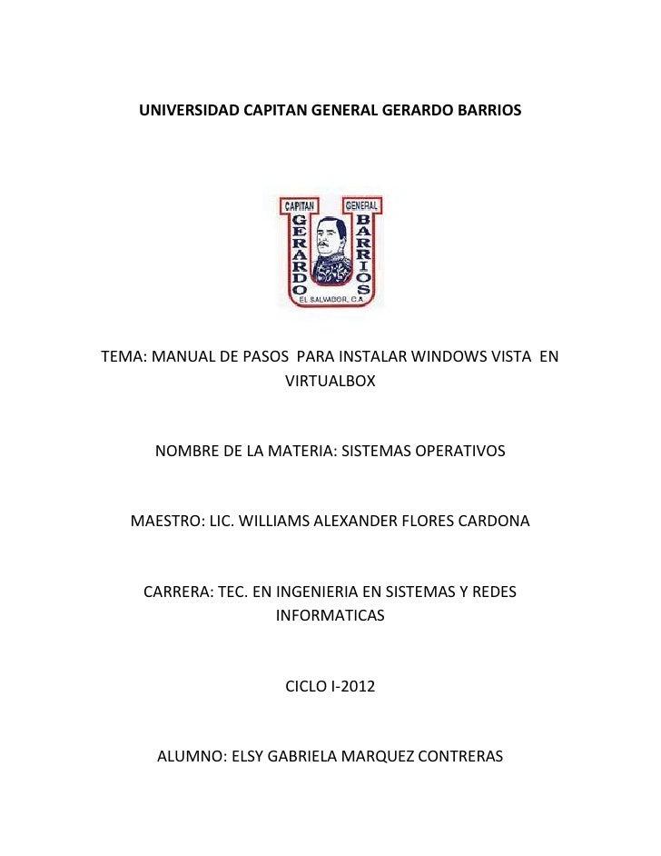 UNIVERSIDAD CAPITAN GENERAL GERARDO BARRIOSTEMA: MANUAL DE PASOS PARA INSTALAR WINDOWS VISTA EN                     VIRTUA...