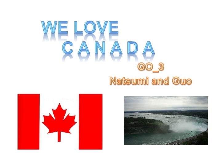 We love CANADA!!