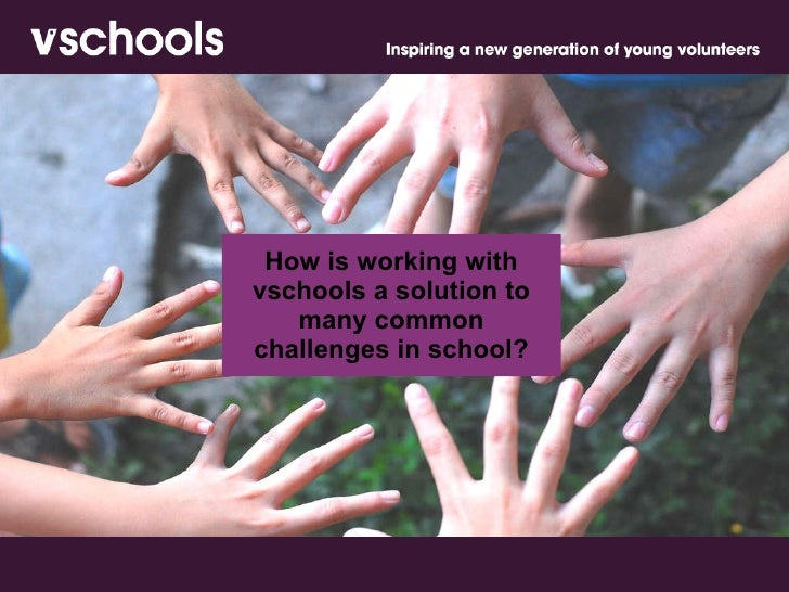How is working with vschools a solution to many common challenges in school?