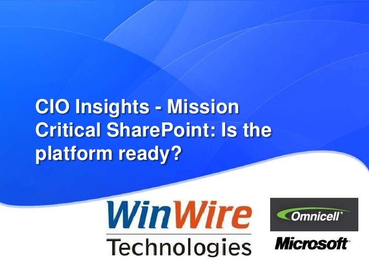 CIO Insights - Mission Critical SharePoint: Is the platform ready?<br />