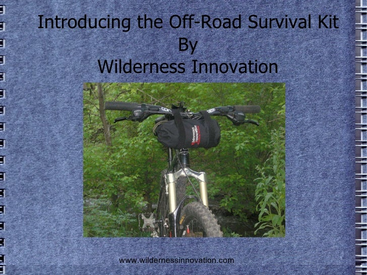 Introducing the Off-Road Survival Kit By Wilderness Innovation www.wildernessinnovation.com
