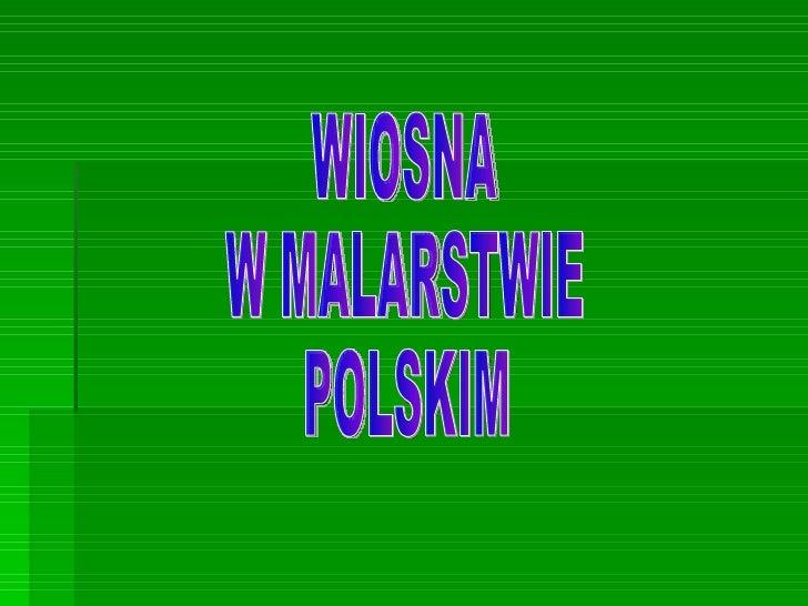 WIOSNA  W MALARSTWIE POLSKIM