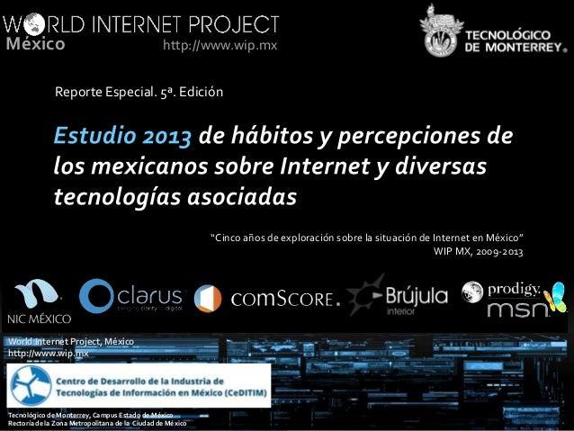 """México  http://www.wip.mx  Reporte Especial. 5ª. Edición  """"Cinco años de exploración sobre la situación de Internet en Méx..."""