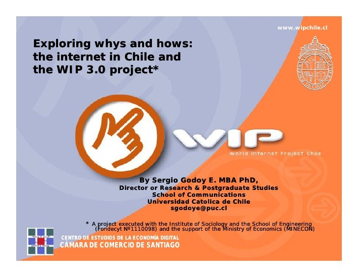 www.wipchile.clExploring whys and hows:                     hows:the internet in Chile andthe WIP 3.0 project*            ...