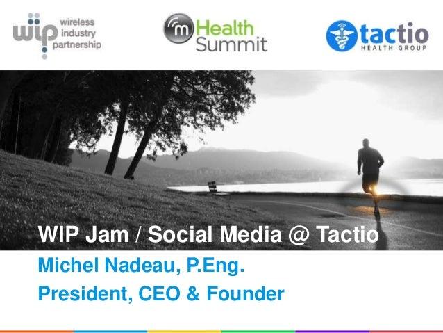 Tactio on Social Apps (mHealth Summit 2012 WIPJam)