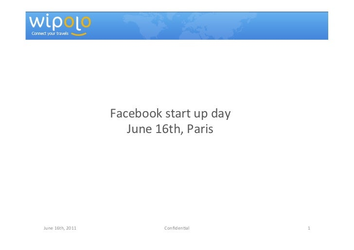 Facebook	  start	  up	  day	                                 June	  16th,	  Paris	  June	  16th,	  2011	                  ...