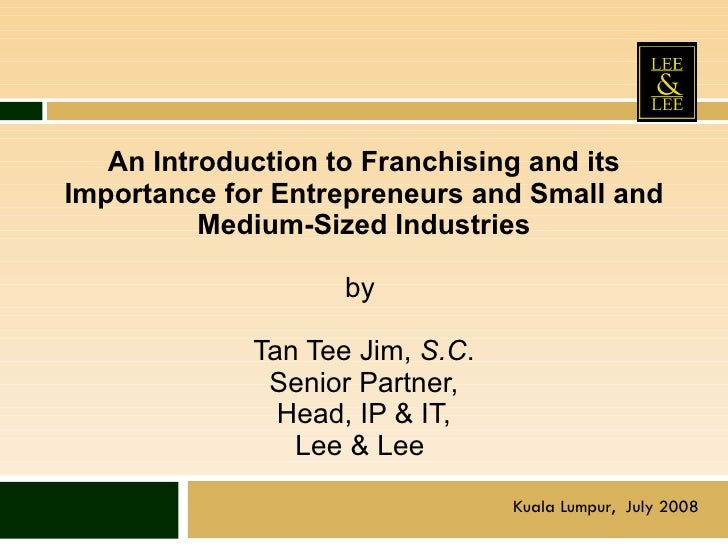 An Introduction to Franchising and its Importance for Entrepreneurs and Small and Medium-Sized Industries   by  Tan Tee Ji...