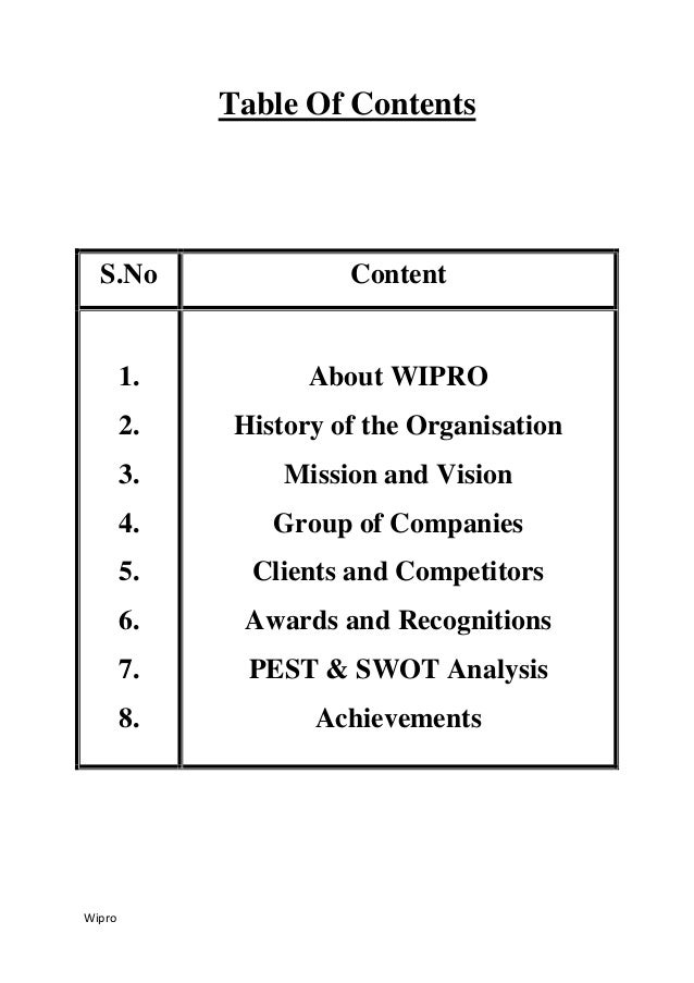 Wipro Table Of Contents S.No Content 1. 2. 3. 4. 5. 6. 7. 8. About WIPRO History of the Organisation Mission and Vision Gr...