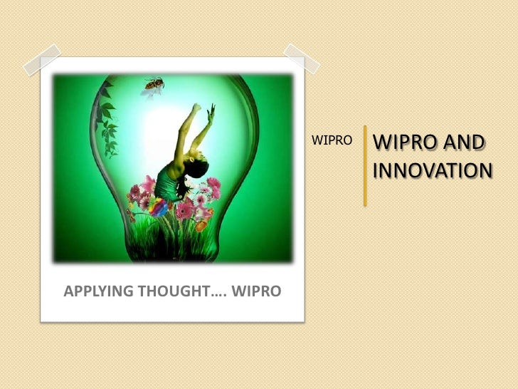 APPLYING THOUGHT…. WIPRO <br />WIPRO AND INNOVATION<br />WIPRO<br />