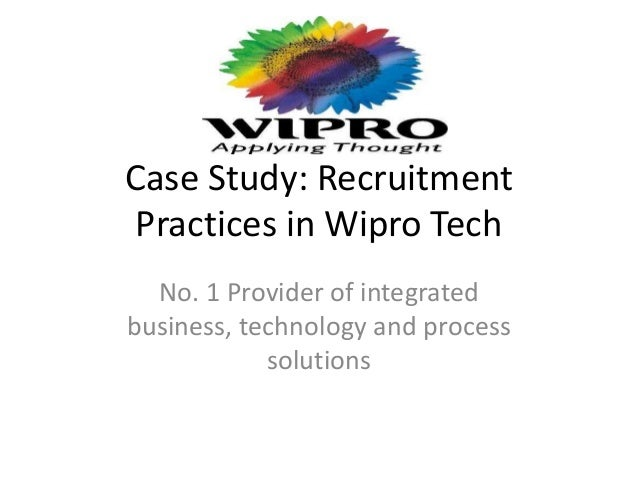 lean at wipro technologies case study Forrester interviewed the executives responsible for the deployment of the lean continuous improvement initiative at wipro technologies, a global supplier of technology services the case study shows that lean can become an important differentiator for it service organizations, striving to partner.