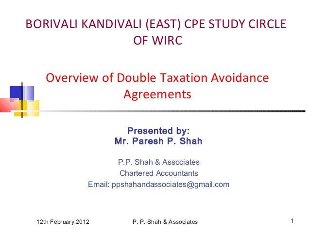 12th February 2012 P. P. Shah & Associates 1 BORIVALI KANDIVALI (EAST) CPE STUDY CIRCLE OF WIRC Overview of Double Taxatio...