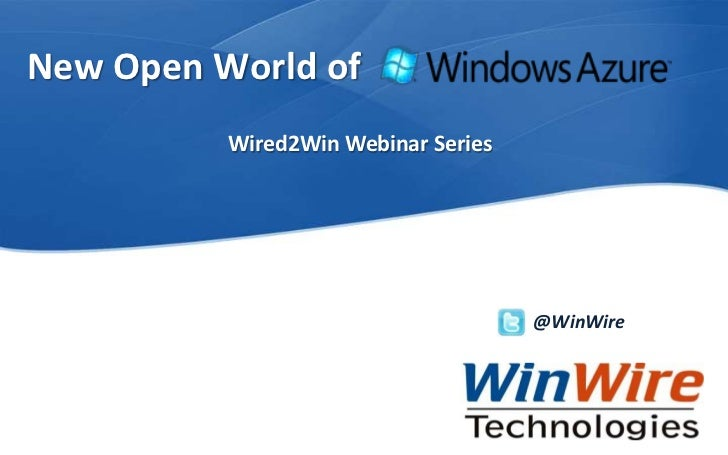 Wired2Win Azure Series- New Open World of Windows Azure-0830