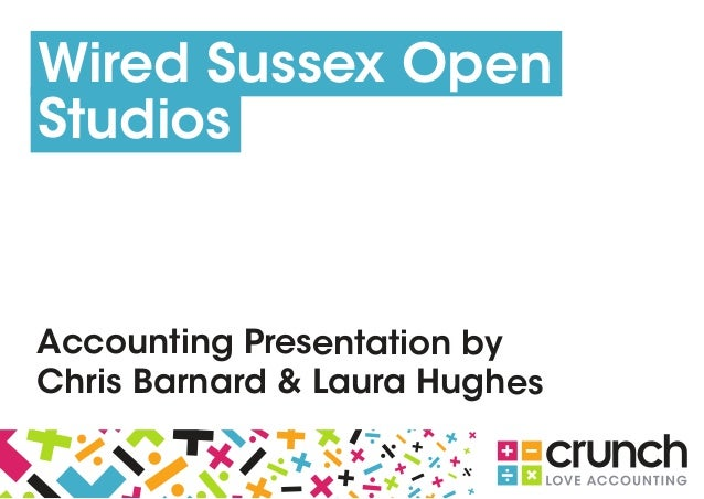 Wired Sussex Open Studios Accounting Presentation by Chris Barnard & Laura Hughes