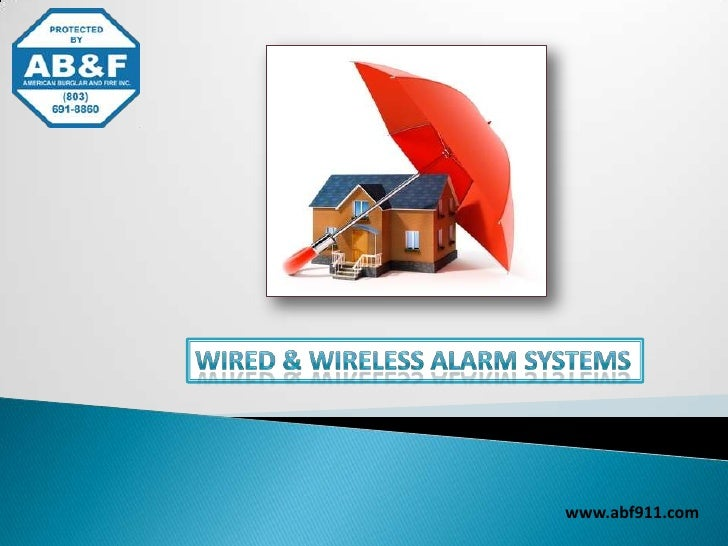 Wired & Wireless Alarm Systems<br />www.abf911.com<br />