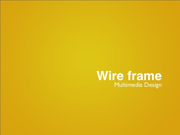 Wire frame  Multimedia Design