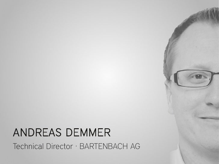 ANDREAS DEMMER Technical Director · BARTENBACH AG