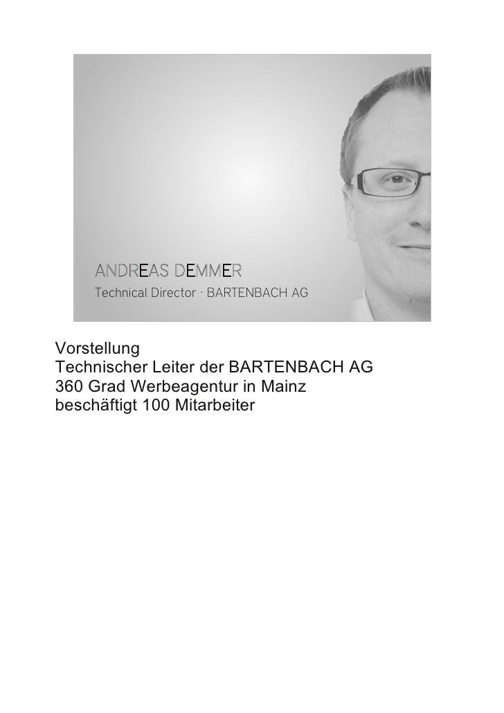 ANDREAS DEMMER     Technical Director · BARTENBACH AG   1     Vorstellung Technischer Leiter der BARTENBACH AG 360 Grad We...