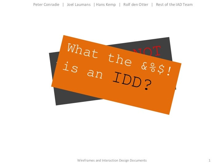 <ul><li>Peter Conradie  |  Joel Laumans  | Hans Kemp  |  Rolf den Otter  |  Rest of the IAD Team </li></ul>that is  NOT a ...