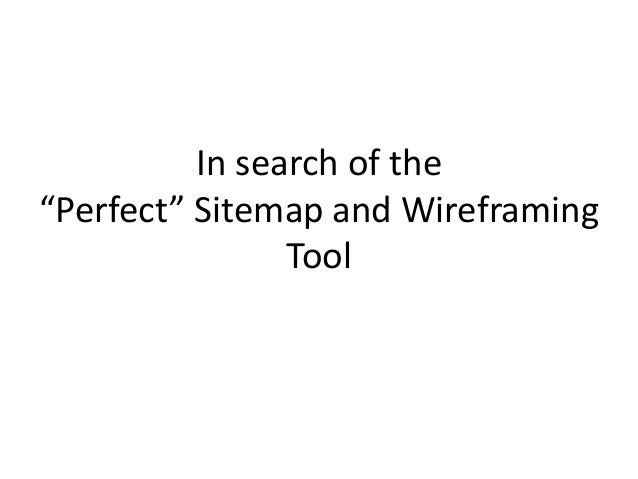 """In search of the """"Perfect"""" Sitemap and Wireframing Tool"""