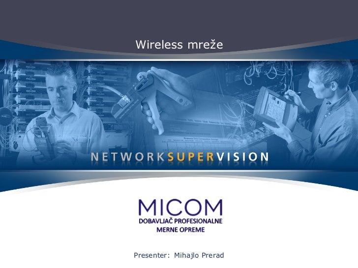 Wireless mreže Presenter:   Mihajlo Prerad