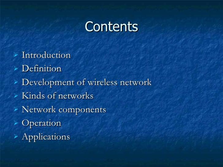 Contents <ul><li>Introduction </li></ul><ul><li>Definition  </li></ul><ul><li>Development of wireless network </li></ul><u...