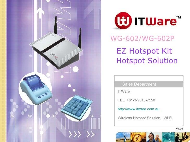 WG-602/WG-602P V1.00 EZ Hotspot Kit Hotspot Solution
