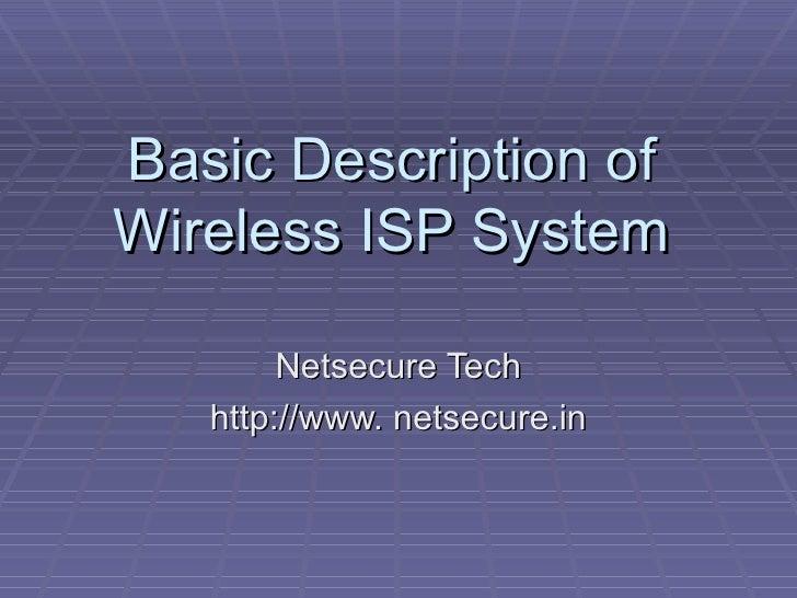 Basic Description of Wireless ISP System Netsecure Tech http://www. netsecure.in