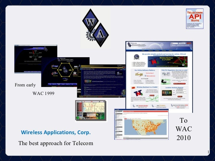 Wireless Applications, Corp. The best approach for Telecom From early  WAC 1999 To WAC 2010