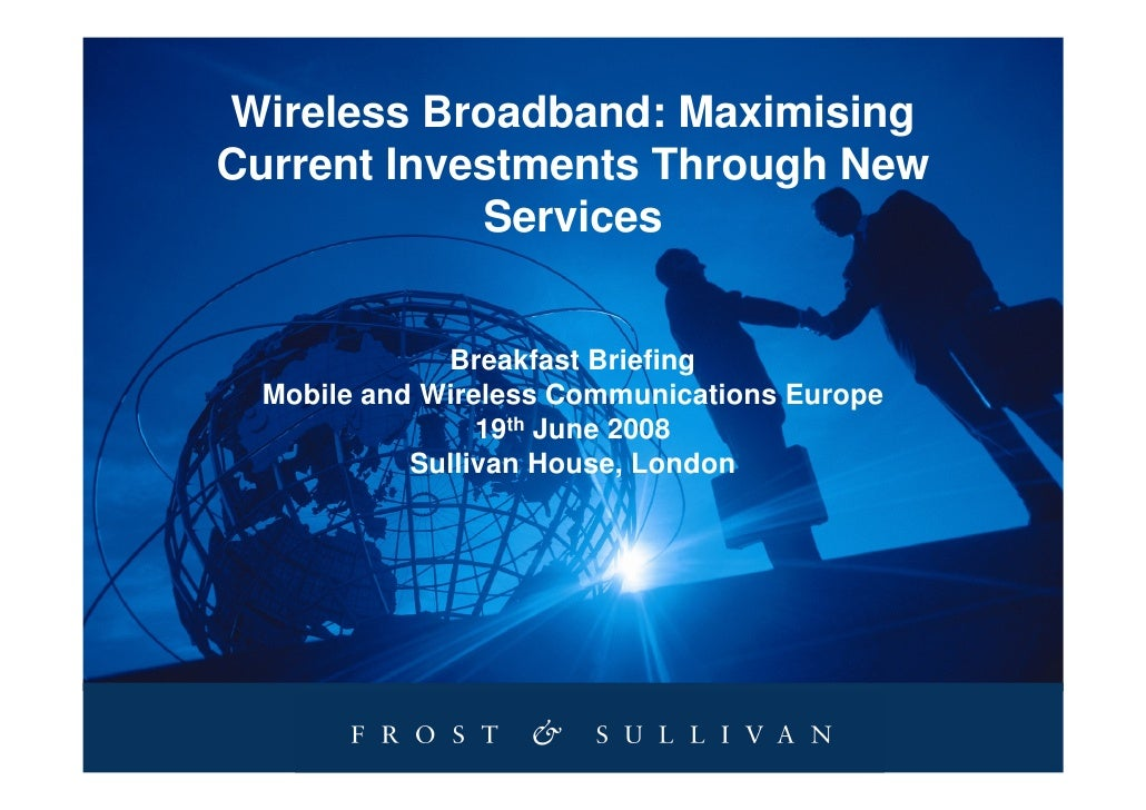 Wireless Broadband: Maximising Current Investments Through New             Services                Breakfast Briefing  Mob...
