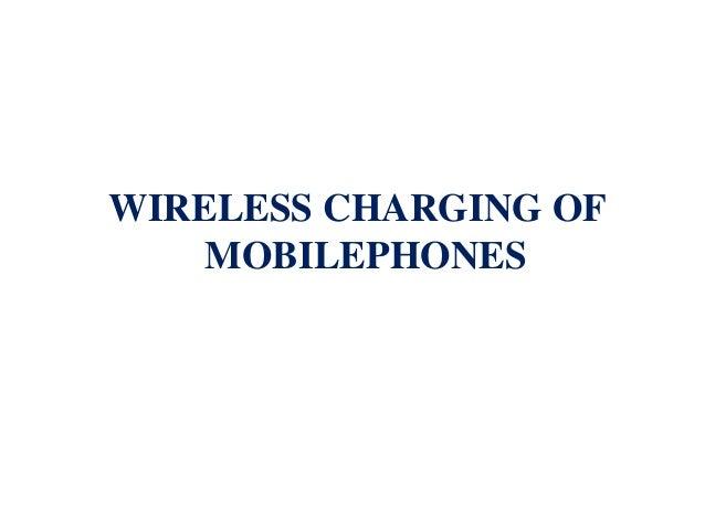Wireless charging of  mobilephones