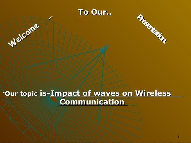 Wireless communication by waves