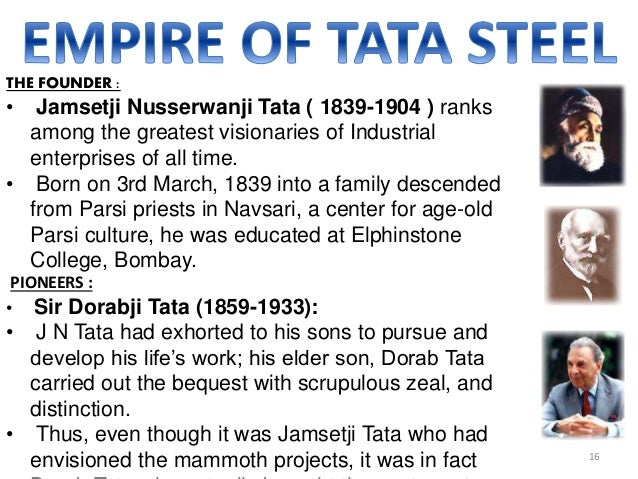 jamshedji nusserwanji tata leadership qualities There was a clear similarity in vision between the great jamshedji nusserwanji tata and bhabha with respect to the need for education, scientific research and human resource development for economic prosperity subsequently, in 1945 tata institute of fundamental research (tifr) was formed and large scale research in physics.