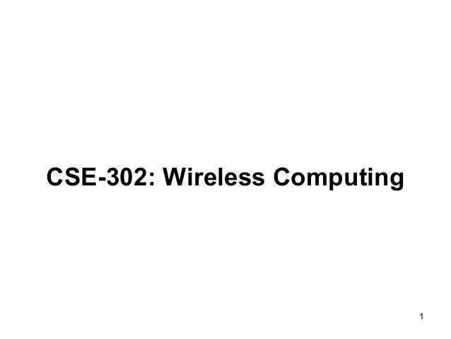 1CSE-302: Wireless Computing