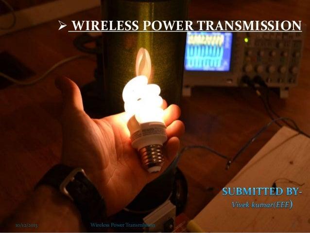  WIRELESS POWER TRANSMISSION  10/12/2013  Wireless Power Transmission  1