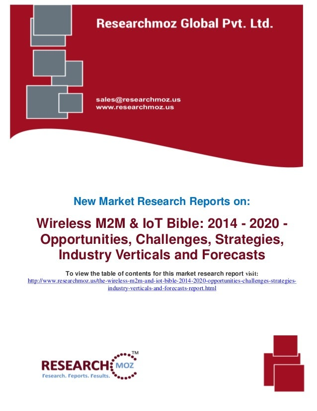 New Market Research Reports on: Wireless M2M & IoT Bible: 2014 - 2020 - Opportunities, Challenges, Strategies, Industry Ve...