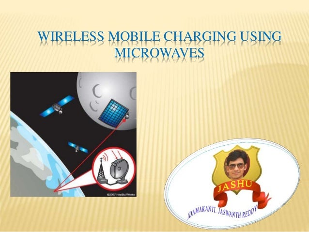 Wireless mobile charging using microwaves . PPT