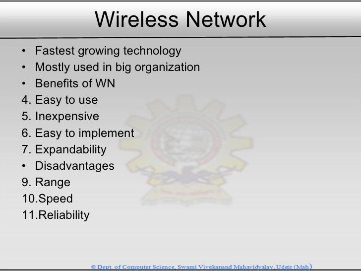 Wireless Network <ul><li>Fastest growing technology </li></ul><ul><li>Mostly used in big organization </li></ul><ul><li>Be...