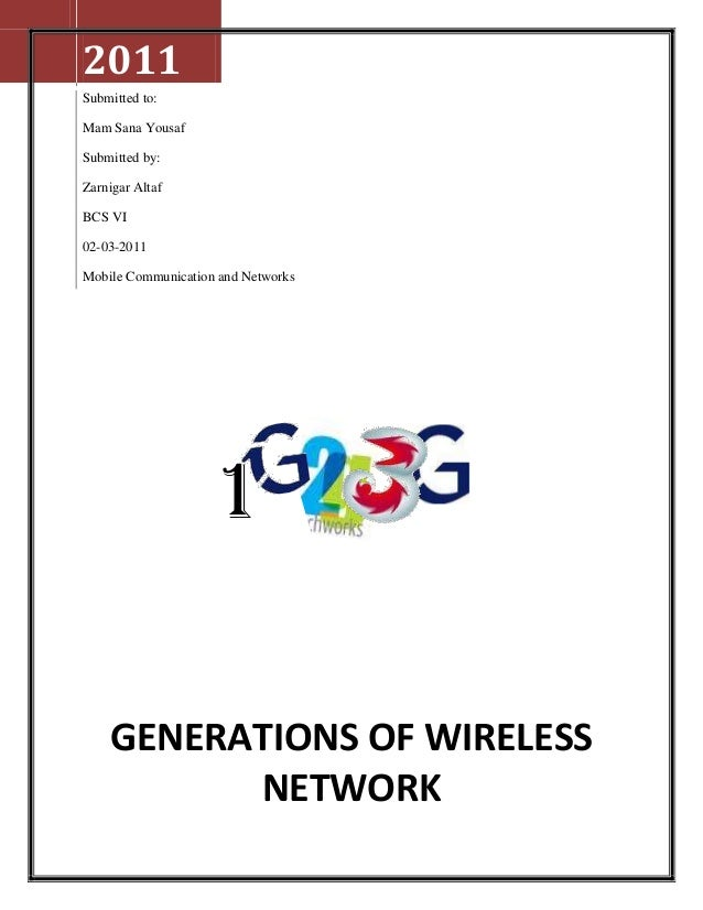 2011Submitted to:Mam Sana YousafSubmitted by:Zarnigar AltafBCS VI02-03-2011Mobile Communication and Networks              ...