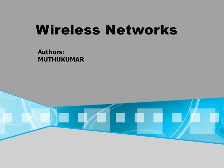 Wireless Networks Authors: MUTHUKUMAR