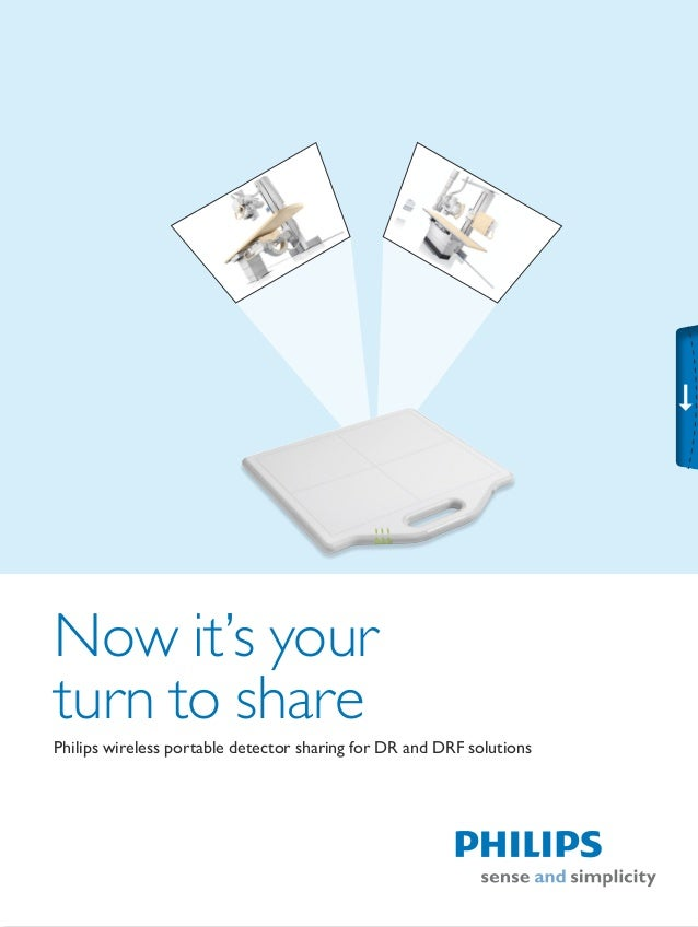 Now it's yourturn to sharePhilips wireless portable detector sharing for DR and DRF solutions
