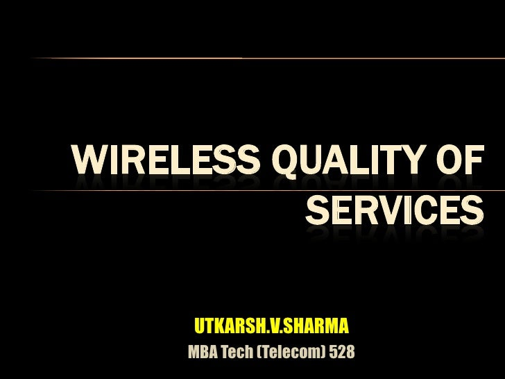 Wireless quality of services