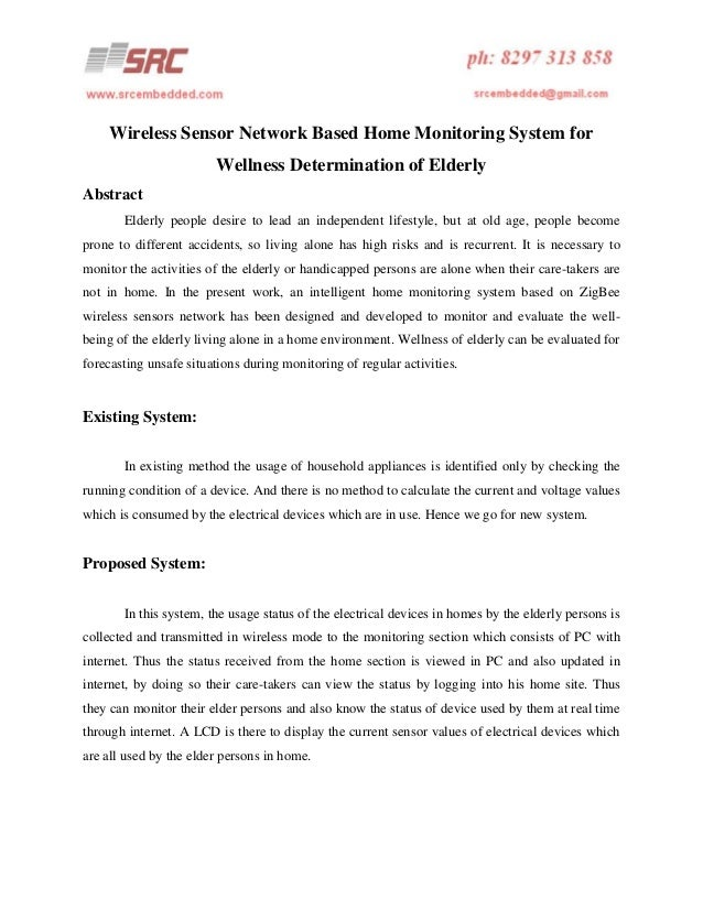 Wireless Sensor Network Based Home Monitoring System for Wellness Determination of Elderly Abstract Elderly people desire ...