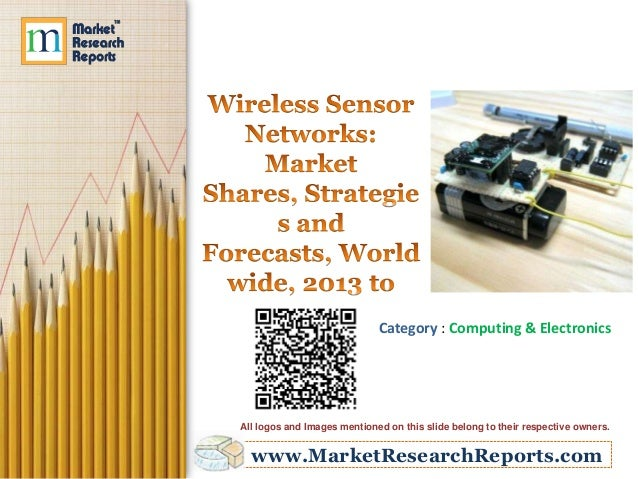 Wireless Sensor Networks: Market Shares, Strategies and Forecasts, Worldwide 2013 to 2019