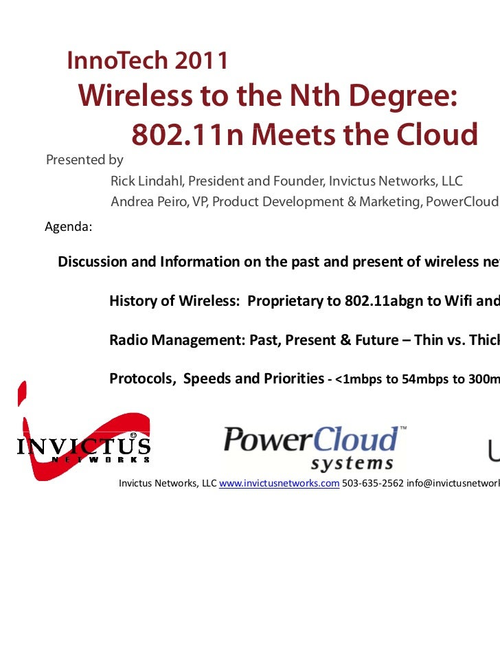 InnoTech 2011    Wireless to the Nth Degree:       802.11n Meets the Cloud       802 11 M t th Cl dPresented by          R...