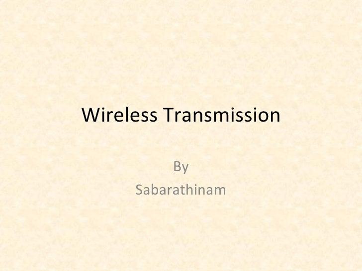 Wireless Transmission By Sabarathinam