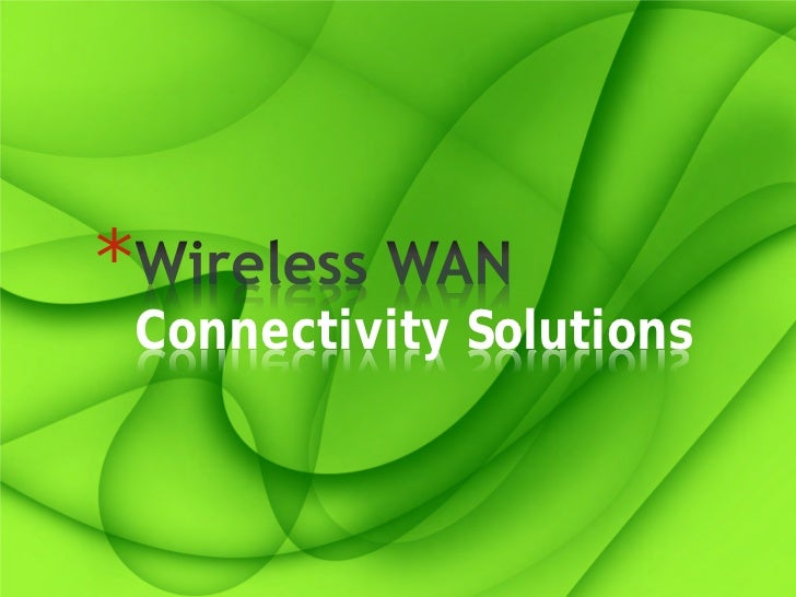 *    Connectivity Solutions