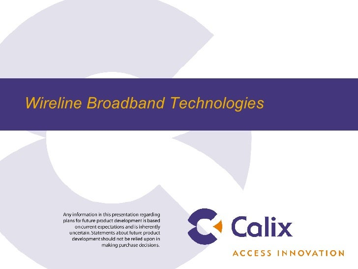 Wireline Broadband Technologies